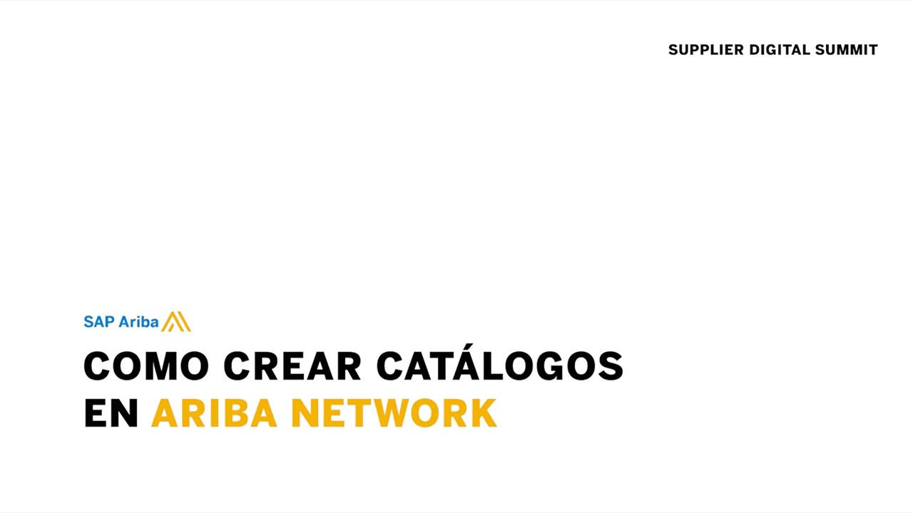 Supplier Digital Summit - Como crear catálogos en Ariba Network